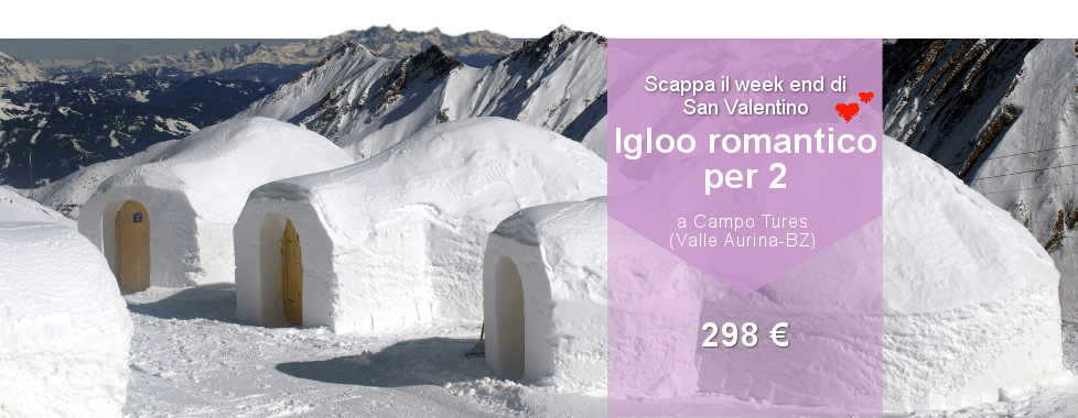 regalo San Valentino igloo romantico per due